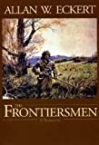 The Frontiersmen: A Narrative (The Winning of America Book 1)