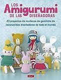 LOS AMIGURUMI DE LA DISEÑADORES: 23 proyectos de muñecos de ganchillo de reconocidas diseñadoras de todo el mundo
