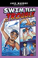 Swim Team Trouble (Jake Maddox Graphic Novels)