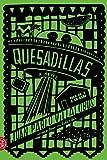 Quesadillas: A Novel...