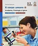 Il corpo umano. Per gli Ist. professionali: odontotecnici. Con e-book. Con espansione online. Anatomia, fisiologia e igiene (Vol. 2)