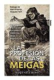 La profesión de las meigas: La brujería a la luz de documentos inéditos de la Inquisición: 25...