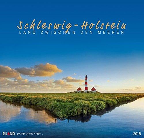 Schleswig-Holstein GF 2015: Land zwischen den Meeren. Großformatkalender
