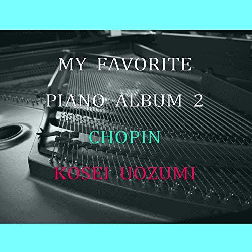 MY FAVORITE PIANO ALBUM 2 CHOPIN KOSEI UOZUMI