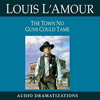 The Town No Guns Could Tame (Dramatized) cover art