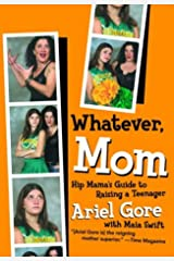 Whatever, Mom: Hip Mama's Guide to Raising a Teenager Paperback
