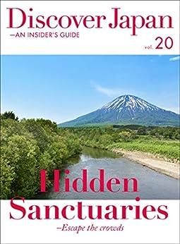 [ディスカバー・ジャパン編集部]のDiscover Japan - AN INSIDER'S GUIDE 「Hidden Sanctuaries -Escape the crowds」 [雑誌] (英語版 Discover Japan Book 2018009) (English Edition)