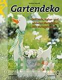 Gartendeko. Mit Holz, Natur- und anderen Materialien. Mit Vorlagenbogen