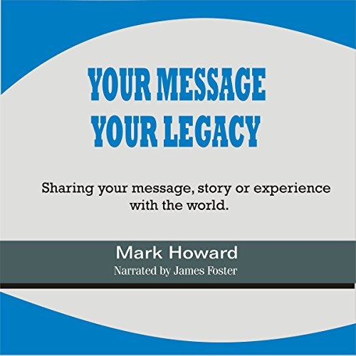 Your Message, Your Legacy audiobook cover art