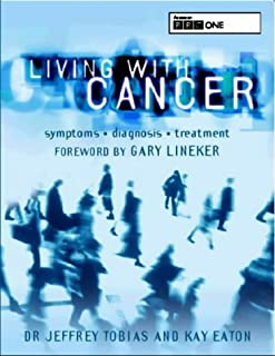 Living with Cancer: Symptoms, Diagnosis, Treatment