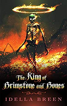 The King of Brimstone and Bones (Fire & Ice Book 5) by [Idella  Breen]
