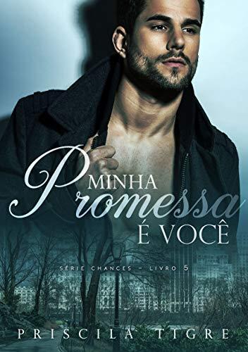 Minha Promessa é Você (Chances Livro 5)