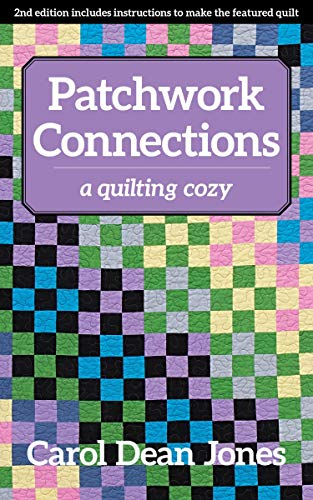 Patchwork Connections: A Quilting Cozy