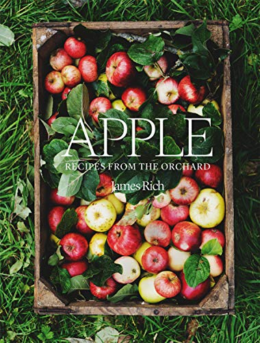 Rich, J: Apple: Recipes from the Orchard