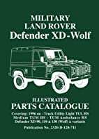 Military Land Rover Defender XD - Wolf Illustrated Parts Catalogue: Parts List by Brooklands Books Ltd(2001-05-02)