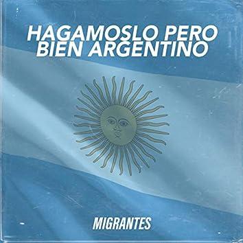 Hagámoslo Pero Bien Argentino