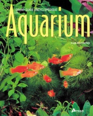 Grand guide encyclopédique de l'aquarium (Grands Guides Encycl)