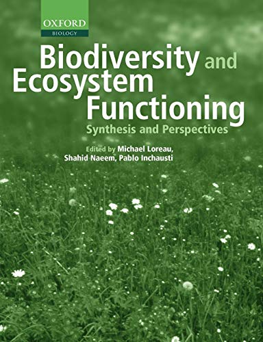 Biodiversity and Ecosystem Functioning: Synthesis and Perspectives (Enviromental Science)