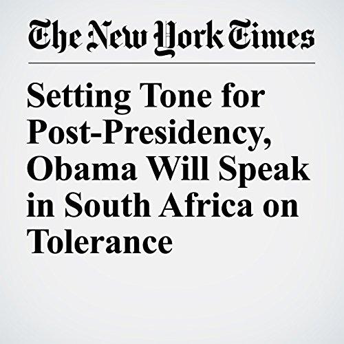 Setting Tone for Post-Presidency, Obama Will Speak in South Africa on Tolerance copertina