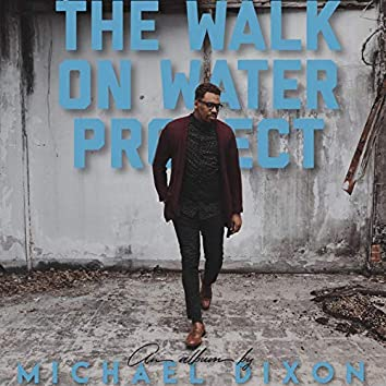 The Walk On Water Project