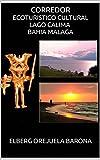 CORREDOR ECOTURISTICO CULTURAL LAGO CALIMA BAHIA MALAGA