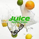 Juice / Ayumu Imazu
