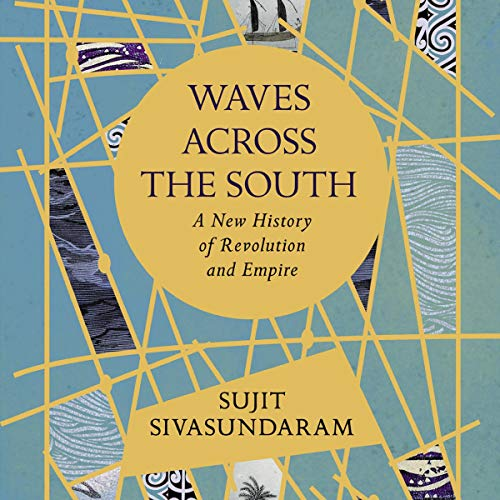 Waves Across the South: A New History of Revolution and Empire cover art