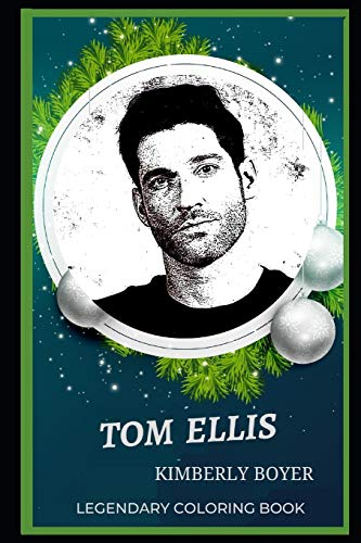 Tom Ellis Legendary Coloring Book: Relax and Unwind Your Emotions with our Inspirational and Affirmative Designs (Tom Ellis Legendary Coloring Books, Band 0)