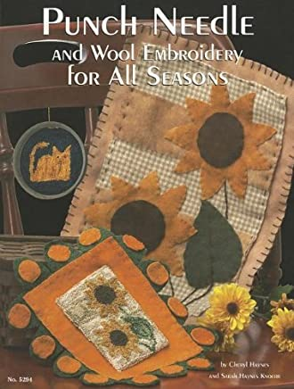 Punch Needle and Wool Embroidery for All Seasons by Cheryl Haynes(2006-01-01)