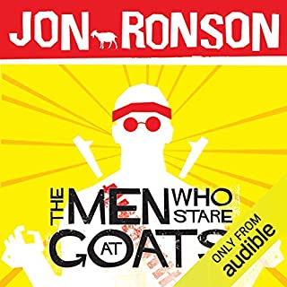 The Men Who Stare at Goats                   By:                                                                                                                                 Jon Ronson                               Narrated by:                                                                                                                                 Jon Ronson                      Length: 6 hrs and 36 mins     659 ratings     Overall 4.1
