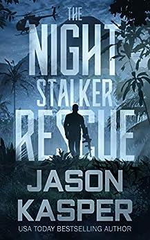The Night Stalker Rescue: A Shadow Strike Novella by [Jason Kasper]