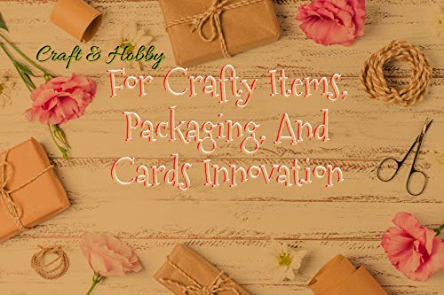For Crafty Items, Packaging, And Cards Innovation (English Edition)