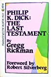 Philip K. Dick : The Last Testament