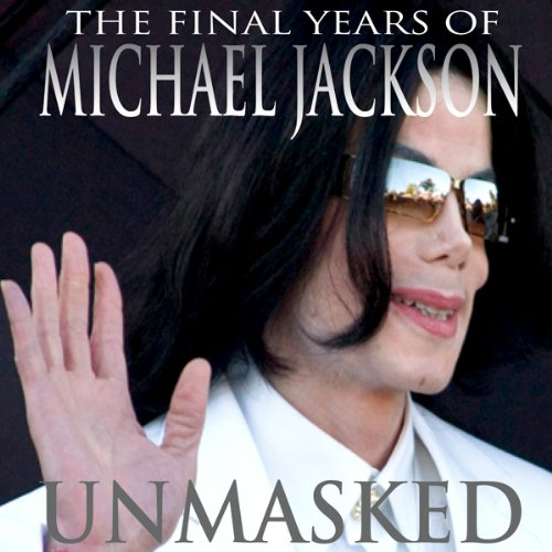 Unmasked: The Final Years of Michael Jackson cover art
