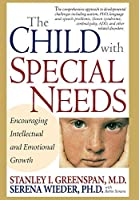 The Child With Special Needs: Encouraging Intellectual and Emotional Growth (A Merloyd Lawrence Book) by Stanley I. Greenspan Serena Wieder Robin Simons(1998-01-06)