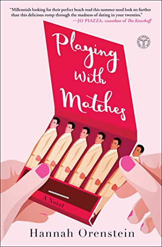 Playing with Matches: A Novel
