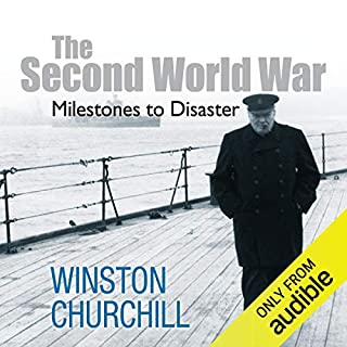 The Second World War: Milestones to Disaster                   By:                                                                                                                                 Winston Churchill                               Narrated by:                                                                                                                                 Christian Rodska                      Length: 10 hrs and 42 mins     315 ratings     Overall 4.7