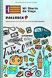 Mallorca Mi Diario de Viaje: Libro de Registro de Viajes Guiado Infantil - Cuaderno de Recuerdos de Actividades en Vacaciones para Escribir, Dibujar, Afirmaciones de Gratitud para Niños y Niñas