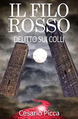 Il filo rosso: delitto sui colli (Gialli Picca...nti Vol. 6)