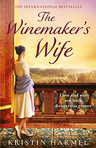 The Winemaker's Wife: A beautiful and heartbreaking story of love, family and forgiveness