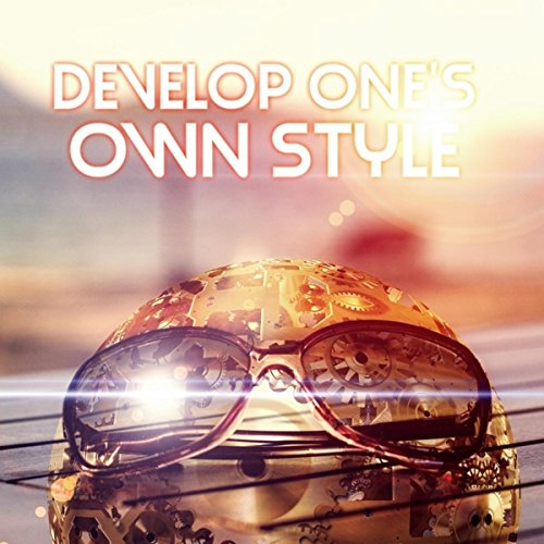 Develop One's Own Style – Classical Style for Own Character, Beautiful Music for Well Being, Daily Reflections with Background Instrumental Music, Classical Music in My Own Style