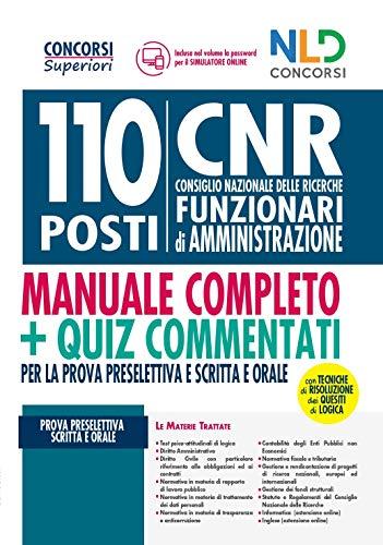 Concorso 110 posti CNR. Consiglio Nazionale delle Ricerche. Funzionari di amministrazione: Manuale + Quiz commentati per la prova preselettiva scritta e orale