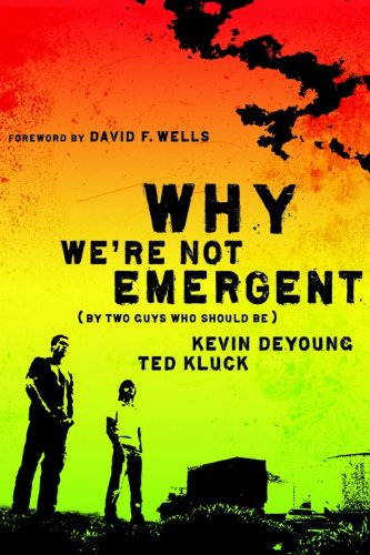 Image of Why We're Not Emergent: By Two Guys Who Should Be (Faith and Freedom)