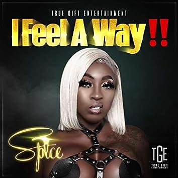 I Feel A Way