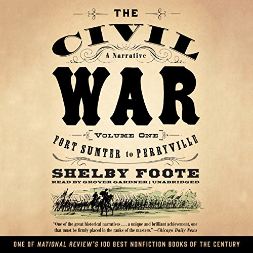 The Civil War: A Narrative, Volume I, Fort Sumter to Perryville cover art