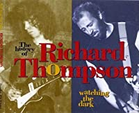 Watching The Dark: The History of Richard Thompson by Richard Thompson