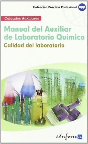 Manual Del Auxiliar De Laboratorio Químico: Calidad Del Laboratorio (Pp - Practico Profesional)
