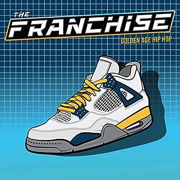The Franchise: Golden Age Hip Hop