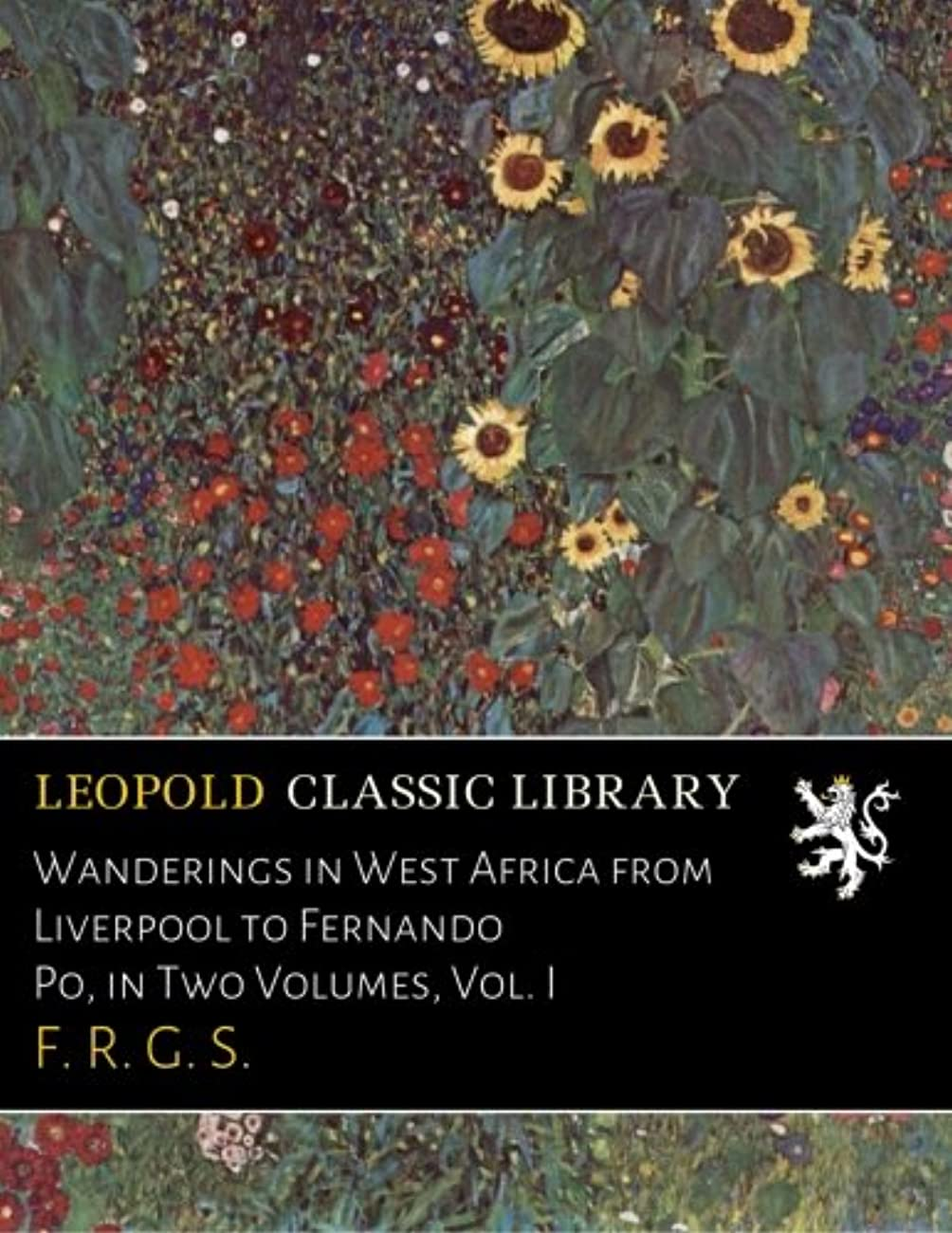 ジャニスぬいぐるみとにかくWanderings in West Africa from Liverpool to Fernando Po, in Two Volumes, Vol. I