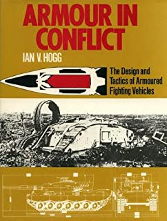 Armour in Conflict: The Design and Tactics of Armoured Fighting Vehicles